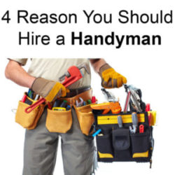 4 Reason You Should Hire a Handyman