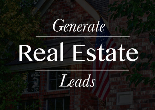 Top 10 Ways to Generate More Real Estate Leads and Dominate the 2018 Market